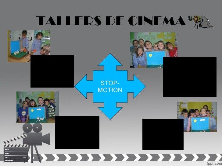 TALLERS DE CINEMA        STOP-       MOTION