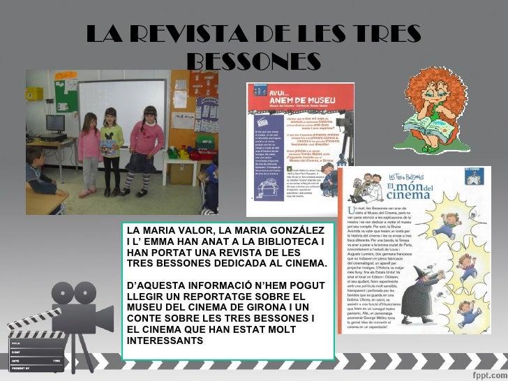 LA REVISTA DE LES TRES      BESSONES  LA MARIA VALOR, LA MARIA GONZÁLEZ  I L' EMMA HAN ANAT A LA BIBLIOTECA I  HAN PORTAT ...