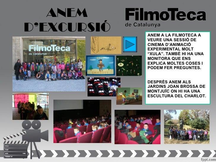 ANEMD'EXCURSIÓ   ANEM A LA FILMOTECA A             VEURE UNA SESSIÓ DE             CINEMA D'ANIMACIÓ             EXPERIMEN...