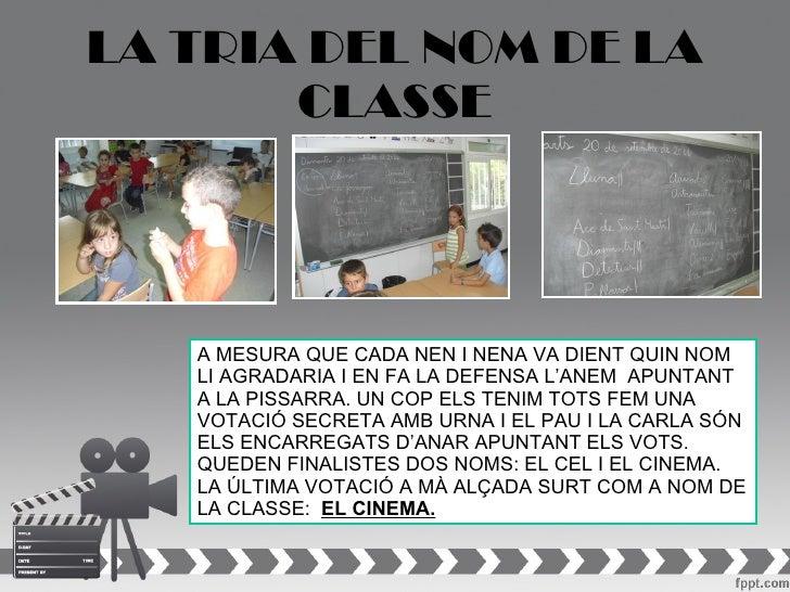 LA TRIA DEL NOM DE LA       CLASSE   A MESURA QUE CADA NEN I NENA VA DIENT QUIN NOM   LI AGRADARIA I EN FA LA DEFENSA L'AN...