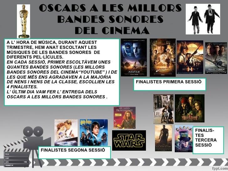 OSCARS A LES MILLORS              BANDES SONORES                DEL CINEMAA L' HORA DE MÚSICA, DURANT AQUESTTRIMESTRE, HEM...