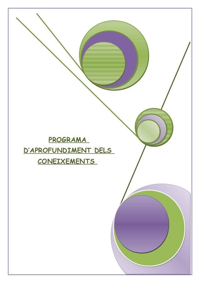 PROGRAMA D'APROFUNDIMENT DELS CONEIXEMENTS