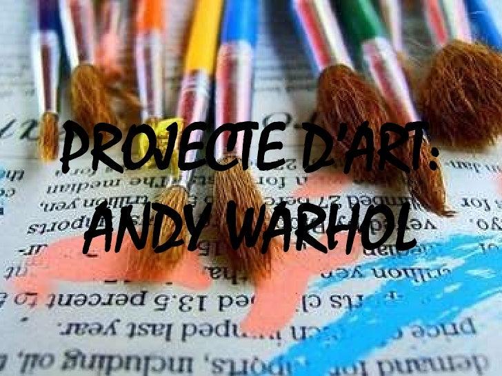PROJECTE D'ART: ANDY WARHOL