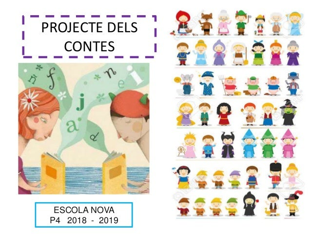 PROJECTE DELS CONTES ESCOLA NOVA P4 2018 - 2019