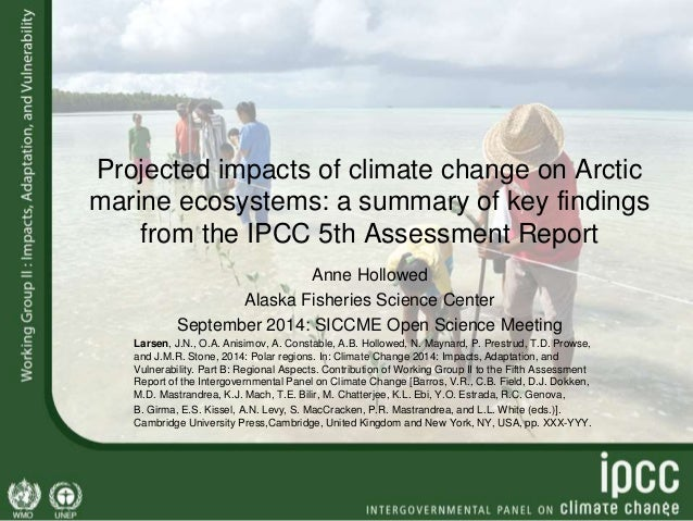 Projected impacts of climate change on Arctic  marine ecosystems: a summary of key findings  from the IPCC 5th Assessment ...