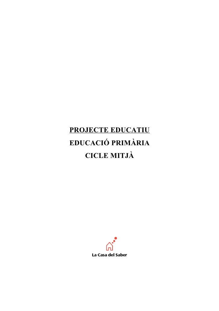 PROJECTE EDUCATIUEDUCACIÓ PRIMÀRIA   CICLE MITJÀ