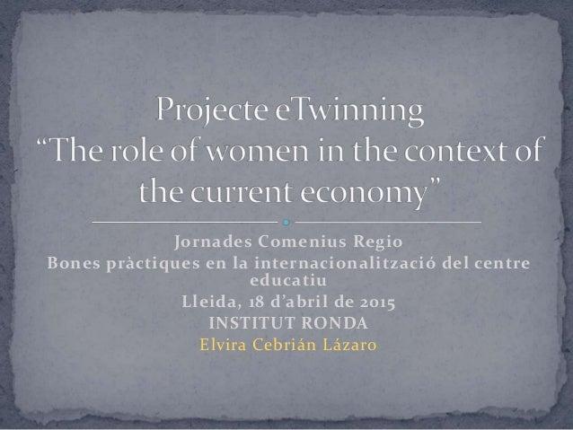 Jornades Comenius Regio Bones pràctiques en la internacionalització del centre educatiu Lleida, 18 d'abril de 2015 INSTITU...