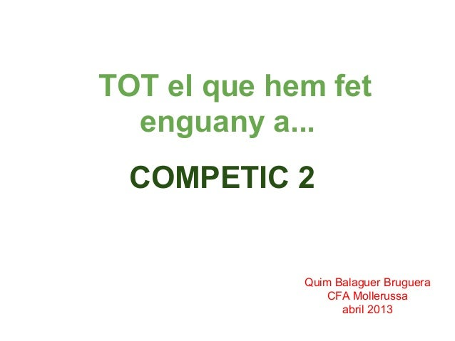 TOT el que hem fet  enguany a...  COMPETIC 2             Quim Balaguer Bruguera                 CFA Mollerussa            ...