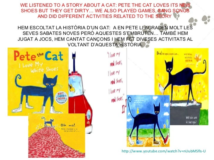 WE LISTENED TO A STORY ABOUT A CAT: PETE THE CAT LOVES ITS NEWSHOES BUT THEY GET DIRTY… WE ALSO PLAYED GAMES, SANG SONGS  ...