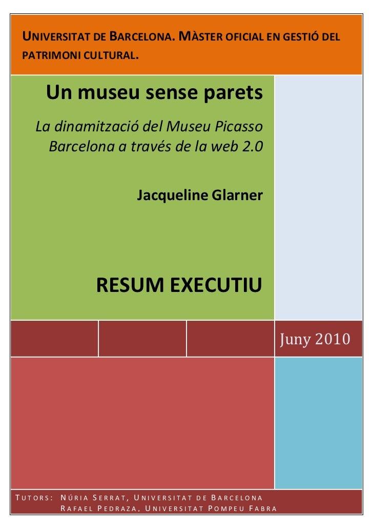 UNIVERSITAT DE BARCELONA. MÀSTER OFICIAL EN GESTIÓ DEL PATRIMONI CULTURAL.     Un museu sense parets   La dinamització del...