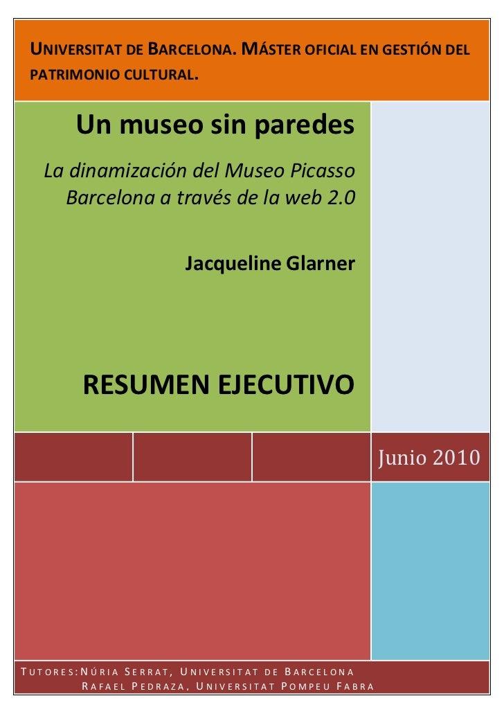 UNIVERSITAT DE BARCELONA. MÁSTER OFICIAL EN GESTIÓN DEL PATRIMONIO CULTURAL.       Un museo sin paredes   La dinamización ...