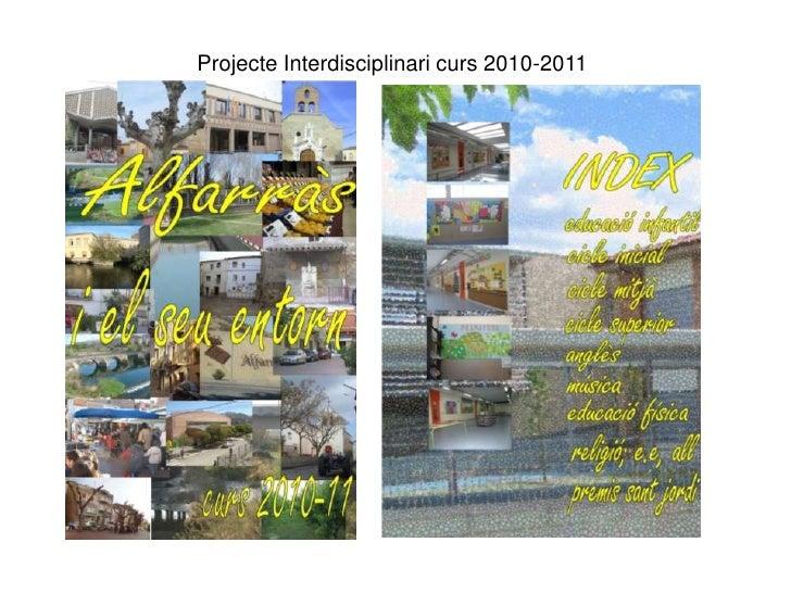 Projecte Interdisciplinari curs 2010-2011<br />
