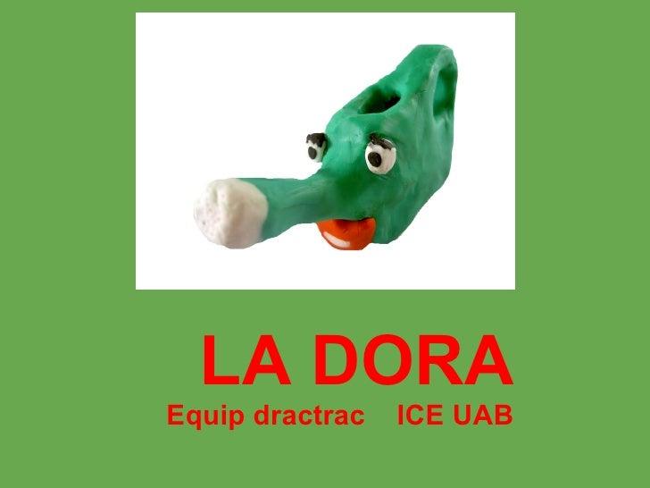 LA DORA    Equip dractrac   ICE UAB