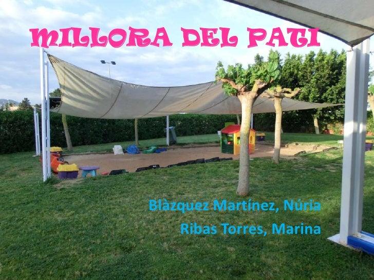 MILLORA DEL PATI      Blàzquez Martínez, Núria          Ribas Torres, Marina