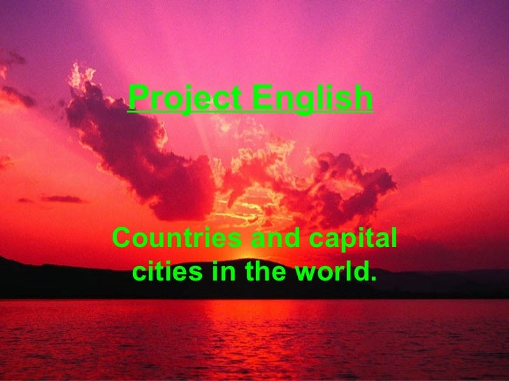 Project EnglishCountries and capital cities in the world.