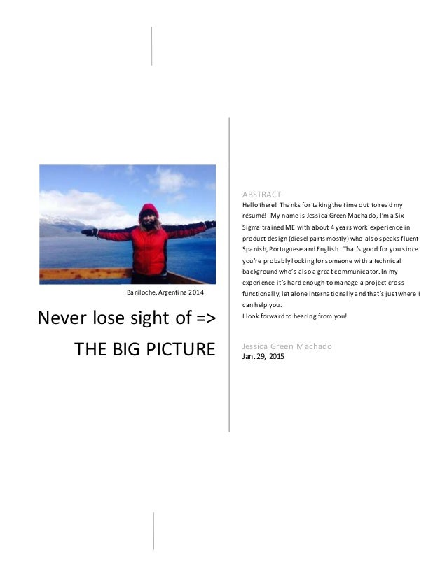 Never lose sight of => THE BIG PICTURE ABSTRACT Hello there! Thanks for takingthe time out to read my résumé! My name is J...