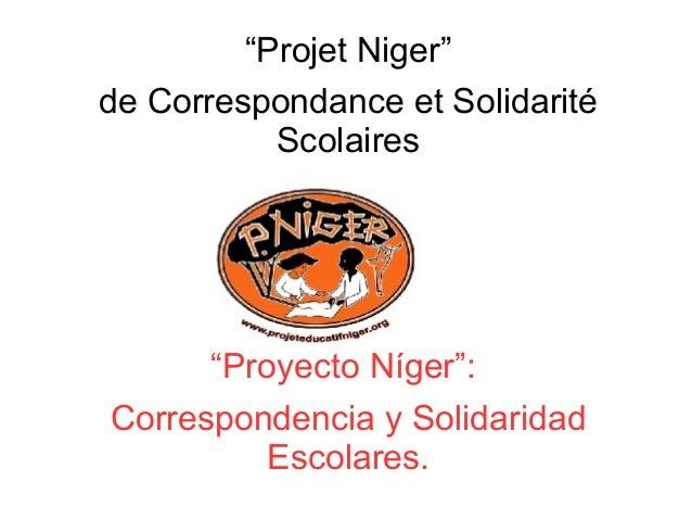 """""""Projet Niger"""" de Correspondance et Solidarité Scolaires ● """"Proyecto Níger"""": Correspondencia y Solidaridad Escolares."""