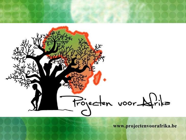 www.projectenvoorafrika.be