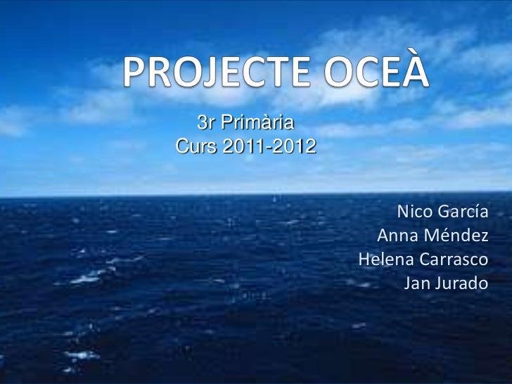 3r PrimàriaCurs 2011-2012                     Nico García                   Anna Méndez                 Helena Carrasco   ...