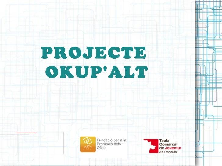 PROJECTE  OKUP'ALT