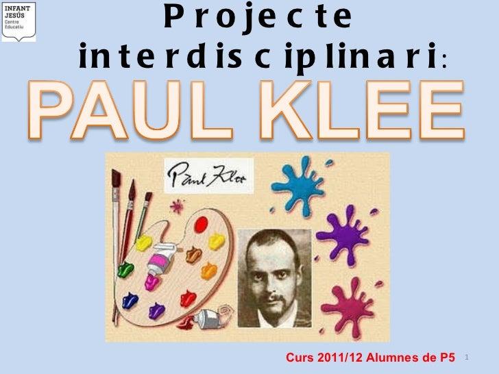 Projecte interdisciplinari : Curs 2011/12 Alumnes de P5