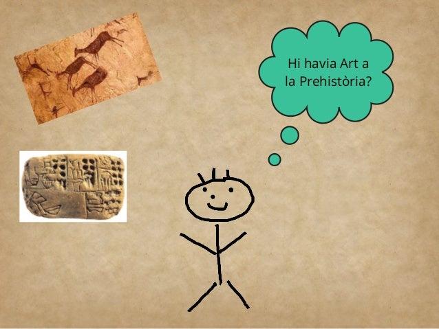 L'ART AL NEOLÍTIC Va sorgir la ceràmica per transportar aigua i aliments. També es van trobar construccions megalítiques