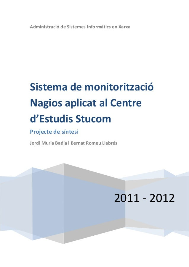 Administració de Sistemes Informàtics en XarxaSistema de monitoritzacióNagios aplicat al Centred'Estudis StucomProjecte de...