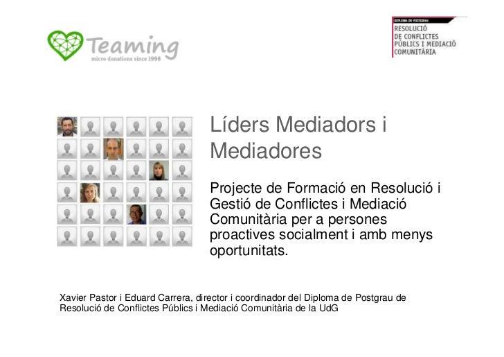 Líders Mediadors i                                   Mediadores                                   Projecte de Formació en ...