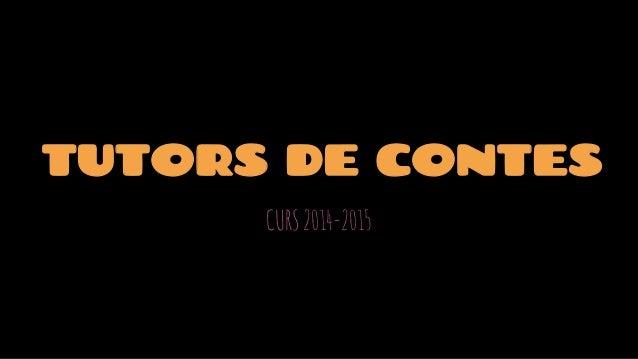 TUTORS DE CONTES  CURS 2014-2015