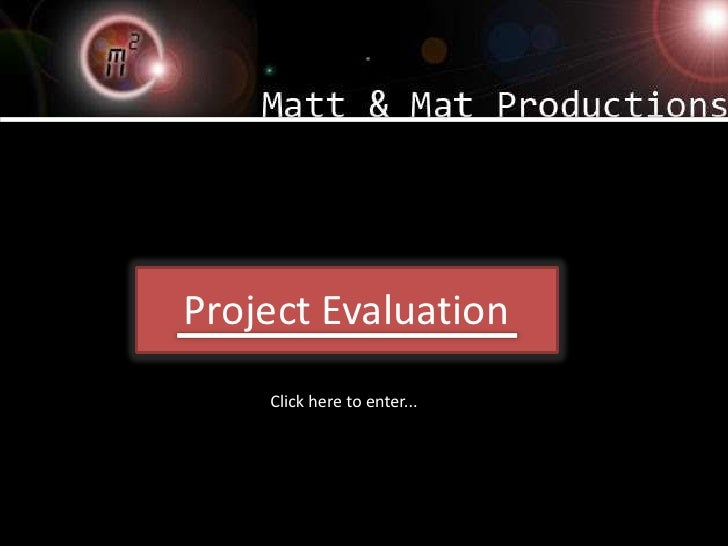 Project Evaluation     Click here to enter...