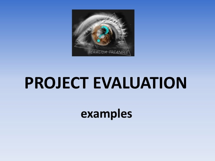 Project evaluation examples – Project Evaluation