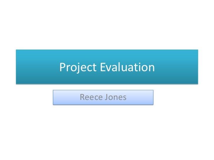 Project Evaluation<br />Reece Jones<br />