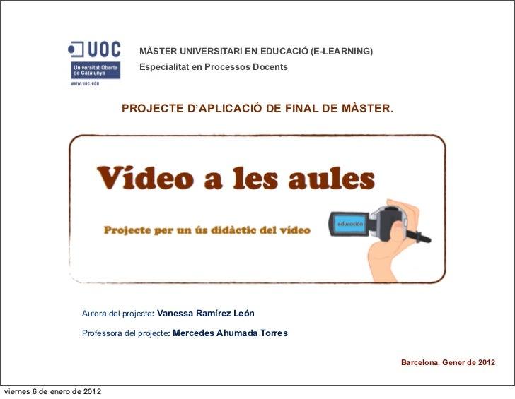 MÀSTER UNIVERSITARI EN EDUCACIÓ (E-LEARNING)                                 Especialitat en Processos Docents            ...