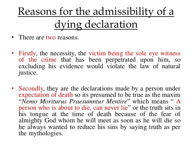 dying declaration under section 32 of Concept of dying declaration under where the dying the supreme court of india observed that the dying declaration is undoubtedly admissible under section 32.