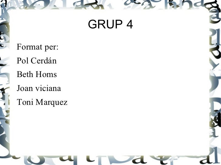 GRUP 4 <ul><li>Format per:
