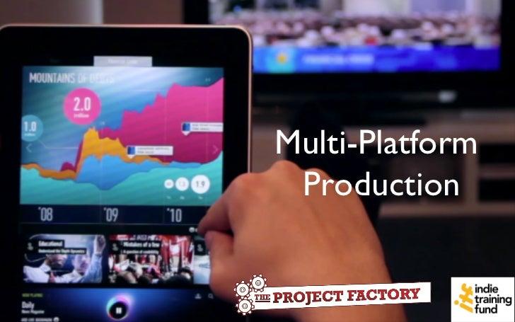 Multi-Platform Production