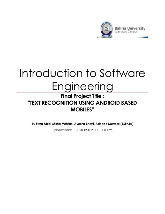 "Introduction to Software      Engineering            Final Project Title : ""TEXT RECOGNITION USING ANDROID BASED          ..."