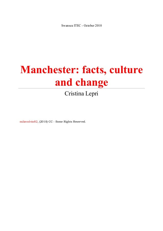 Swansea ITEC - October 2010 Manchester: facts, culture and change Cristina Lepri mikecolvin82, (2010) CC - Some Rights Res...