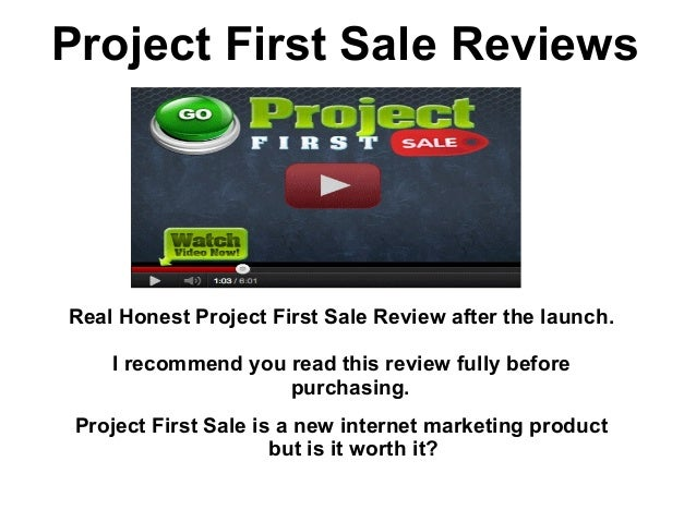 Project First Sale ReviewsReal Honest Project First Sale Review after the launch.    I recommend you read this review full...