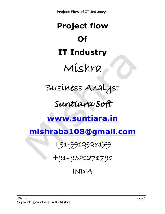 Project Flow of IT Industry Mishra Page 1 Copyright©Suntiara Soft- Mishra Project flow Of IT Industry Mishra Business Anal...
