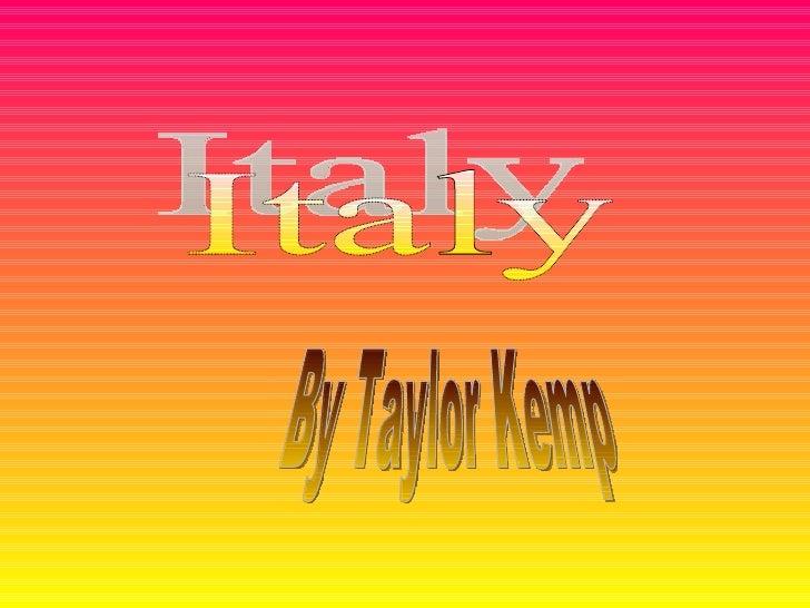 Italy By Taylor Kemp