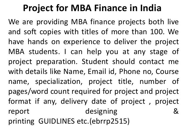 Project for MBA Finance in India We are providing MBA finance projects both live and soft copies with titles of more than ...