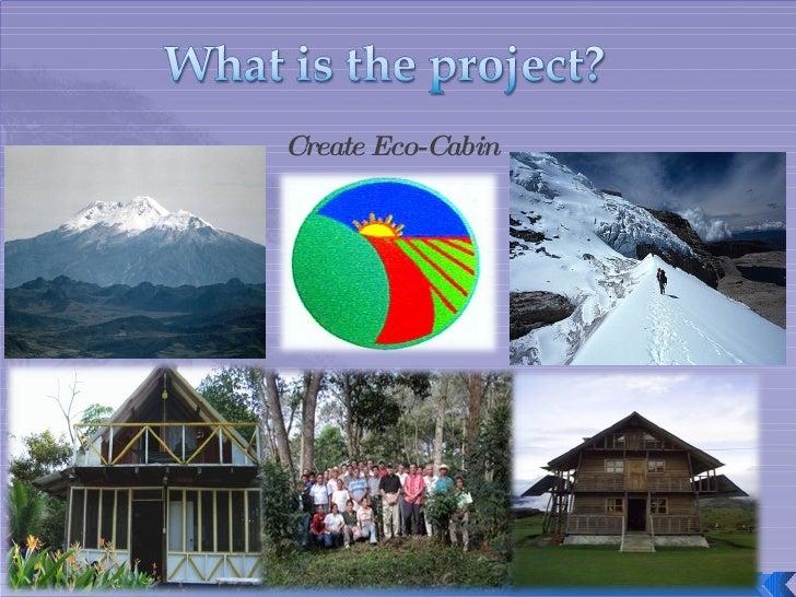 Create Eco-Cabin