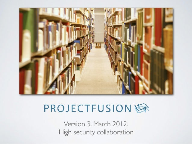 Version 3. March 2012.High security collaboration