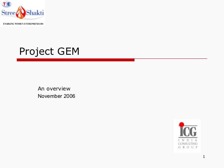 Project GEM An overview November 2006