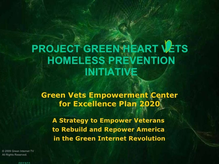 PROJECT GREEN HEART VETS  HOMELESS PREVENTION INITIATIVE Green Vets Empowerment Center for Excellence Plan 2020 A Strategy...