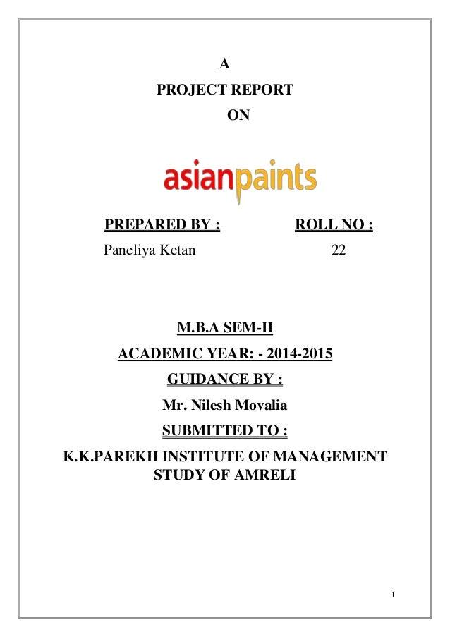1 A PROJECT REPORT ON PREPARED BY : ROLL NO : Paneliya Ketan 22 M.B.A SEM-II ACADEMIC YEAR: - 2014-2015 GUIDANCE BY : Mr. ...