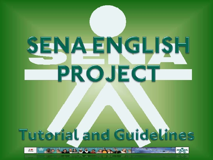 SENA ENGLISH<br />PROJECT<br />Tutorial and Guidelines<br />