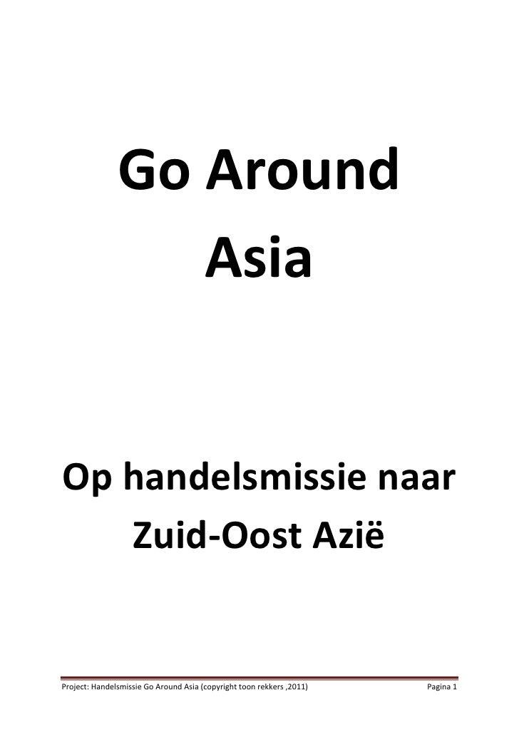 Go Around                  AsiaOp handelsmissie naar   Zuid-Oost AziëProject: Handelsmissie Go Around Asia (copyright toon...