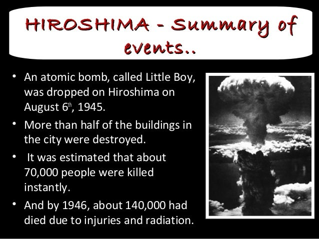an overview of the story of hiroshima and the drop of the atomic bomb on the innocent people The overarching historical event of hiroshima is, of course, america's decision to drop an atomic bomb on the japanese city of hiroshima, followed by another on the city of nagasaki the bombings were followed almost immediately by the unconditional surrender of the japanese state, effectively ending world war two in the pacific.